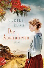 Die Australierin: Von Hamburg nach Sydney. Roman