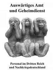 Auswärtiges Amt und Geheimdienst: Personal im Dritten Reich und Nachkriegsdeutschland, Ausgabe 7