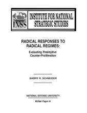 Radical Responses to Radical Regimes: Evaluating Preemptive Counter-proliferation