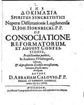 Inquisitio Spiritus ... dissertationis J. Hornbeckii de Consociatione Reformatorum