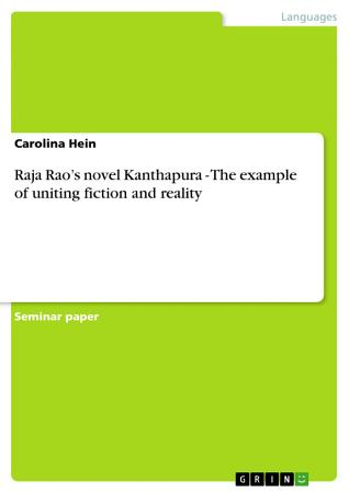 Raja Rao s Novel Kanthapura   The Example of Uniting Fiction and Reality PDF