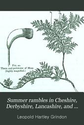 "Summer Rambles in Cheshire, Derbyshire, Lancashire, and Yorkshire: Being a Sequel to ""Manchester Walks and Wild Flowers."""