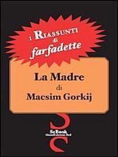 La Madre di Macsim Gorkij - Riassunto