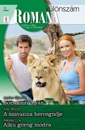 Romana különszám 77. kötet: Sorsdöntő nyár, A szavanna hercegnője, Alku görög módra