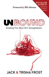 Unbound: Breaking Free of Life's Entanglements