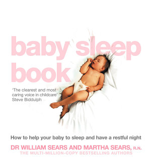 The Baby Sleep Book  How to help your baby to sleep and have a restful night PDF