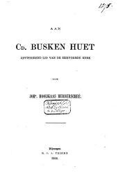 Aan Cd. Busken Huet, adviseerend lid van de Hervormde Kerk