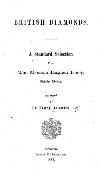 Download British Diamonds  A standard selection from the modern English Poets  chiefly living  Arranged by Dr H  J  Book