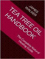 Tea Tree Oil Handbook  The Complete Natural Healing Guide PDF