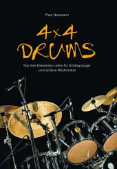 4x4 Drums: Die Vier-elemente-lehre Fur Schlagzeuger Und Andere Rhythmiker