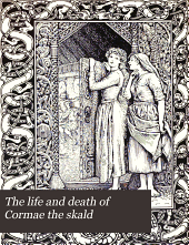 The life and death of Cormae the skald