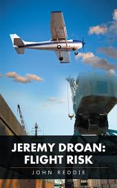Jeremy Droan: Flight Risk