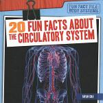 20 Fun Facts About the Circulatory System