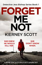 Forget Me Not: A gripping serial killer thriller with a shocking twist