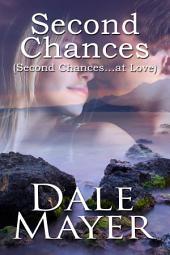 Second Chances (Romantic Suspense): Second Chances…at Love Volume 1