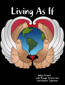 Living As If: Embrace Collapse, Heal Your Heart and Soul, and Find Sustainable Sanctuary