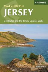 Walking on Jersey: 24 Routes and the Jersey Coastal Walk, Edition 2