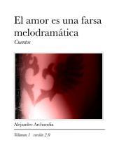 El amor es una farsa melodramática: Volumen 1