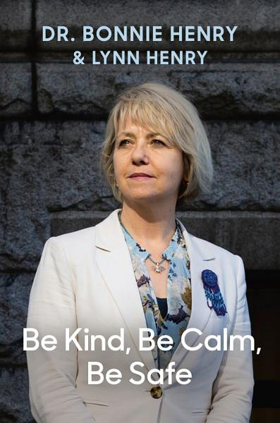 Download Be Kind  Be Calm  Be Safe Book