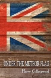 Under the Meteor Flag: Log of a Midshipman During the Napoleonic Wars
