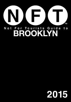 Not For Tourists Guide to Brooklyn 2015 PDF