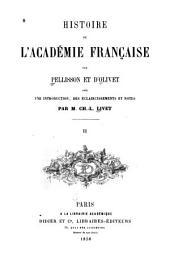 Histoire de l'Académie française par Pellisson et d'Olivet, avec une introduction: Volume2
