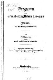 Programm des Grossherzoglichen Lyceums zu Karlsruhe: für das Schuljahr ... 1869/70