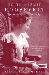 Edith Kermit Roosevelt: Portrait of a First Lady