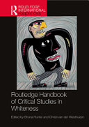 Routledge Handbook of Critical Studies in Whiteness