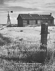 The Rain Has Gone Around  Water in the Quincy Valley PDF