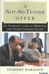 A Not-So-Tender Offer: An Insider's Look at Mergers and Their Consequences