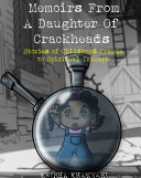 Memoirs from a Daughter of Crackheads