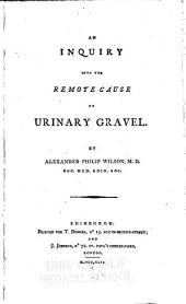 An Inquiry Into the Remote Cause of Urinary Gravel