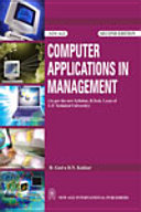 Computer Applications In Management : (As Per The New Syllabus, Mba Of U.P. Technical University)