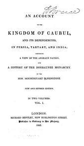 An Account of the Kingdom of Caubul: Volume 1