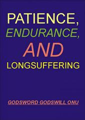 Patience, Endurance, and Longsuffering: Remaining and Striving Without Giving Up