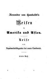 Alexander von Humboldt's Reisen in Amerika und Asien: eine Darstellung seiner wichtigsten Forschungen, Bände 1-2