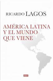 América Latina y el mundo que viene: Columnas del Diario Clarin de España