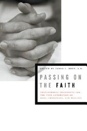 Passing on the Faith: Transforming Traditions for the Next Generation of Jews, Christians, and Muslims