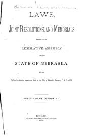 Laws, Joint Resolutions, and Memorials: Passed at the ... Session of the Legislative Assembly of the State of Nebraska