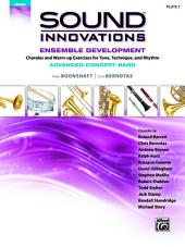 Sound Innovations for Concert Band: Ensemble Development for Advanced Concert Band - Flute 1: Chorales and Warm-up Exercises for Tone, Technique and Rhythm