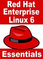 Red Hat Enterprise Linux 6 Essentials PDF