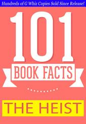 The Heist - 101 Amazing Facts You Didn't Know: #1 Fun Facts & Trivia Tidbits