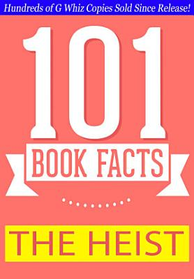 The Heist   101 Amazing Facts You Didn t Know