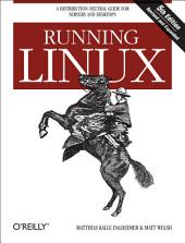 Running Linux: A Distribution-Neutral Guide for Servers and Desktops, Edition 5