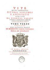 Le vite de' più eccellenti pittori, scultori e architetti: Volume 6