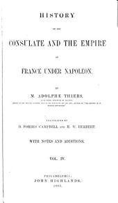 History of the Consulate and the Empire of France under Napoleon: Volume 4