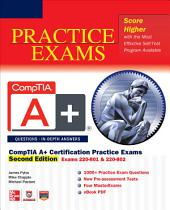 CompTIA A+ Certification Practice Exams, Second Edition (Exams 220-801 & 220-802): Edition 2