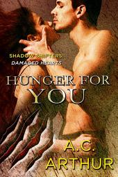 Hunger for You: Shadow Shifters: Damaged Hearts
