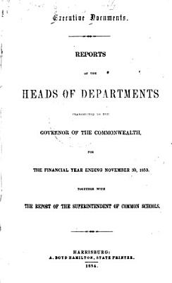 Reports of the Heads of Departments to the Governor of Pennsylvania  in Pursuance of the Law for the Fiscal Year Ending     PDF